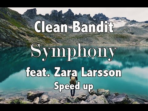 Clean Bandit - Symphony feat. Zara Larsson (speed up)