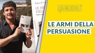Le armi della persuasione - Robert Cialdini - LibroTerapia#17