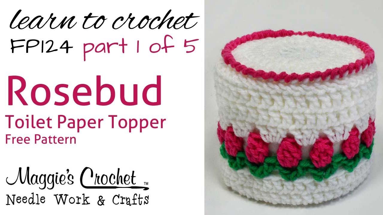 Crochet Rosebud Toilet Paper Topper Part 1 Of 5 Pattern Fp124