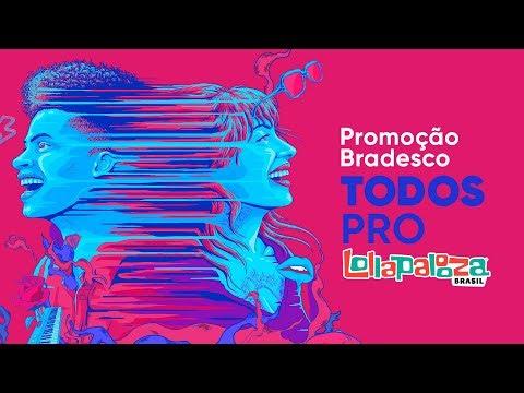 Promoção Bradesco Todos Pro Lollapalooza Brasil