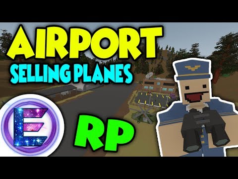 AIRPORT RP - Selling planes - Wait for my signal before take off - Unturned RP ( Funny Moments )