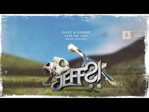 Kayzo & Gammer - Over The Edge feat. Au8ust (JEFF?! Remix)