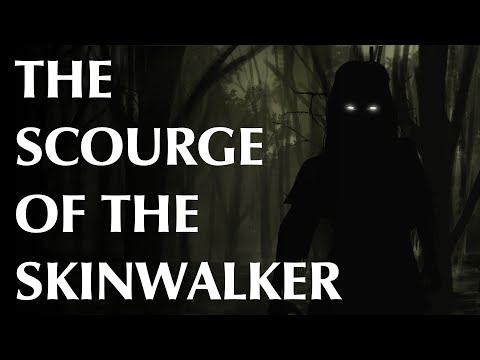 The Scourge of the Skinwalker