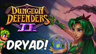 dungeon defenders 2 new terraria dryad hero   dryad gameplay tips tricks
