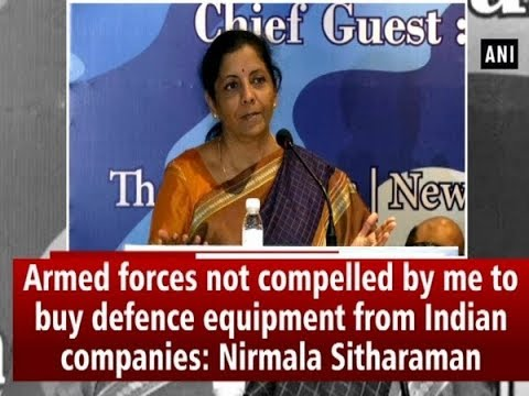 Armed forces not compelled by me to buy defence equipment fr