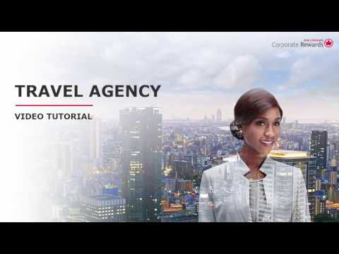 Travel Agency Tutorial Video - Air Canada Corporate Rewards