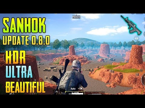 PUBG MOBILE NEW SANHOK Map Global Update Version 0.8.0 | With HDR + ULTRA Graphics