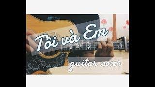 TÔI VÀ EM | Pink Frog | guitar cover by Thuận