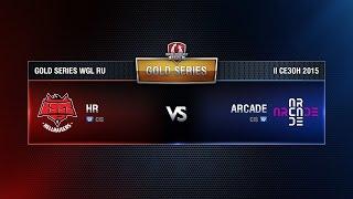 HR vs ARCADE Week 6 Match 2 WGL RU Season II 2015-2016. Gold Series Group Round