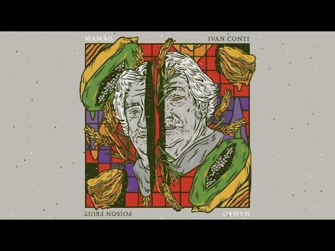 Ivan 'Mamão' Conti - Poison Fruit (Full Album Stream) Mp3