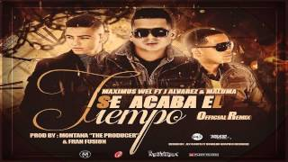 Se Acaba El Tiempo Remix - Maximus Wel Ft J Alvarez & Maluma (Original) ★Reggaeton 2013★