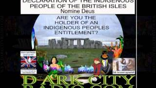 DECLARATION OF THE INDIGENOUS PEOPLE OF THE BRITISH ISLES 22nd October 2014 www.darkctyrado.com