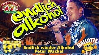 Endlich wieder Alkohol - Peter Wackel - Ballermann Hits 2016