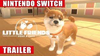 Little Friends: Dogs & Cats   Nintendo Switch Announcement Trailer