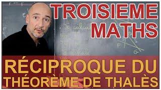 Réciproque du théorème de Thalès - Maths 3e - Les Bons Profs
