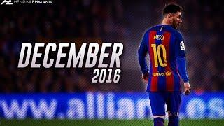 vuclip Lionel Messi ● December 2016 ● Goals, Skills & Assists HD
