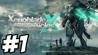 Xenoblade Chronicles X - Gameplay Walkthrough Part 1 [ HD ] - No Commentary