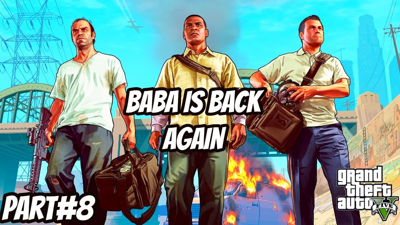 Grand Theft Auto 5 Gameplay Walkthrough Part #8 || Baba Having too Much Fun 18+