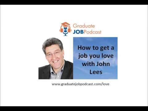 How to get a job you love with John Lees - Graduate Job Podcast - #16