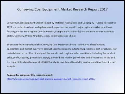Email:info@gosreports com  Conveying Coal Equipment Market Research Report 2017