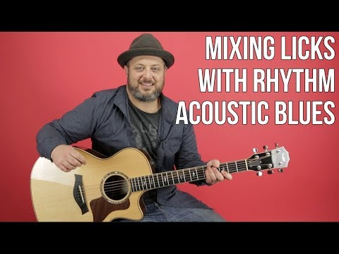 Acoustic Blues - Mixing Licks With Your Rhythm