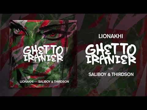 Lion Akhi 'Ghetto Iranier' ft. Saliboy & Thirdson