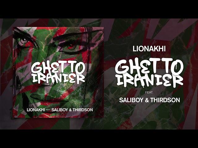 Lion Akhi Ghetto Iranier ft. Saliboy & Thirdson