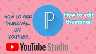 HOW  TO EDIT AND ADD YOUTUBE THUMBNAIL USING ANDROID PHONE (tagalog version)