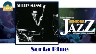 Shelly Manne - Sorta Blue (HD) Officiel Seniors Jazz
