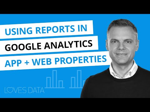 Introduction To Reports In Google Analytics App + Web Properties