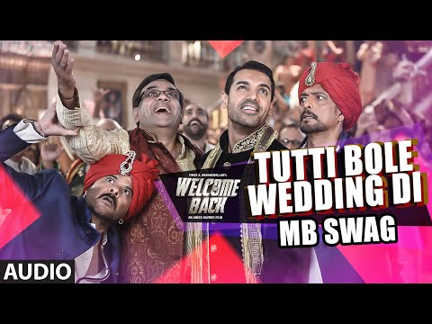 Tutti Bole Wedding Di (MB Swag) FULL AUDIO Song - Meet Bros & Shipra Goyal | Welcome Back | T-Series