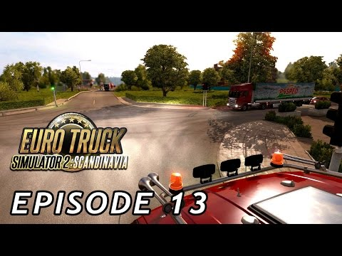 Let's Play Euro Truck Simulator Scandinavia | Episode 13 |