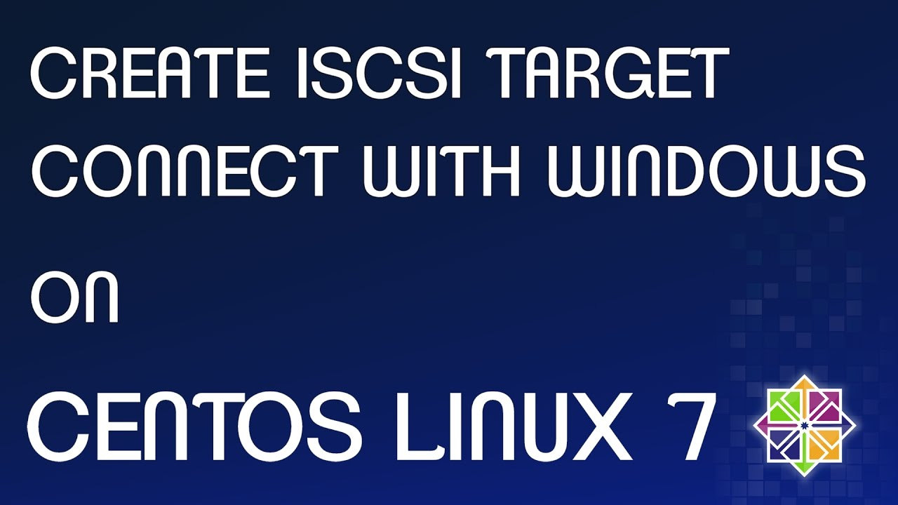 Centos Linux 7: Create iscsi target and connect with Windows 10