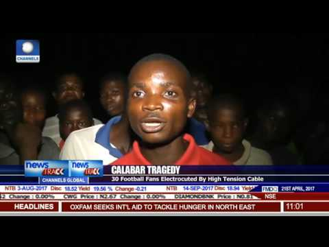 Calabar Tragedy: 30 Football Fans Electrocuted By High Tension Cable