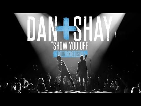 "Dan + Shay - ""Show You Off"" (Tour Exclusive)"
