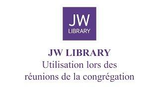 JW Library - Utilisation lors des réunions de la congrégation