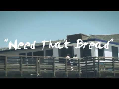 """""""Need That Bread"""" 
