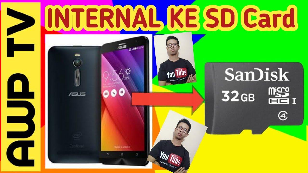 Memindahkan File Dari Internal Memori Ke Micro Sd Android Asus Zenfone 2 Laser Youtube