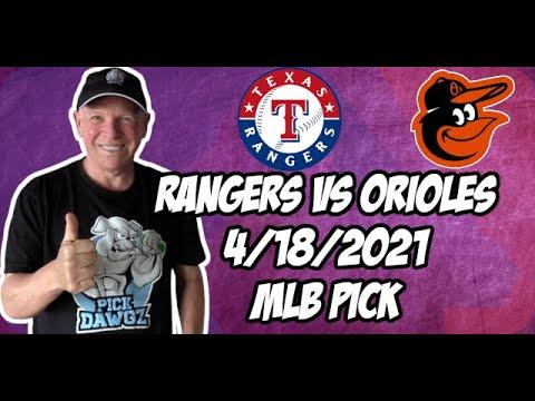 Texas Rangers vs Baltimore Orioles 4/18/21 MLB Pick and Prediction MLB Tips Betting Pick