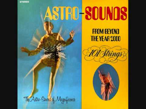 101 Strings - Astro Sounds from beyond the year 2000  (1969)  Full vinyl LP