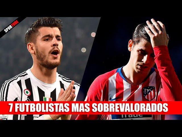 7 Futbolistas mas SOBREVALORADOS de la ACTUALIDAD