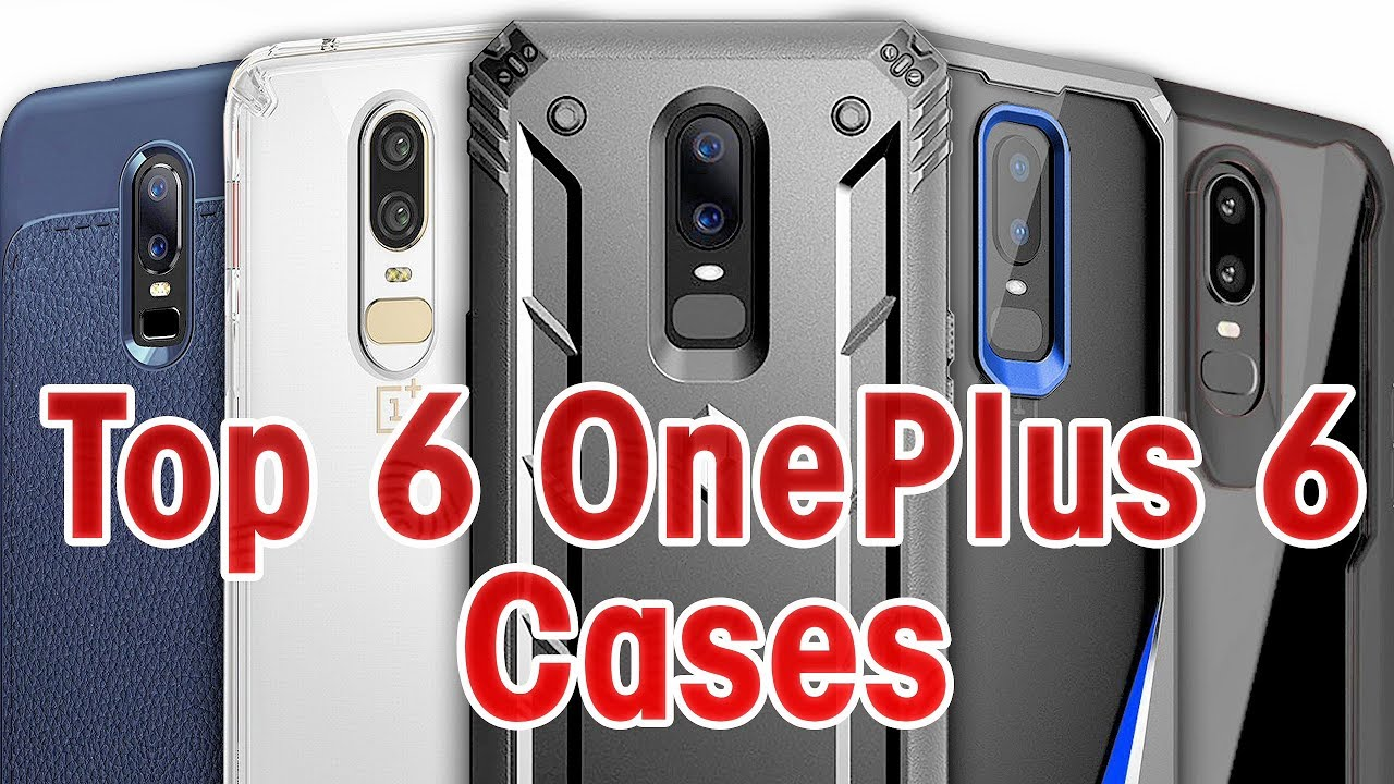 outlet store bd661 d7f68 Top 6 OnePlus 6 Cases!