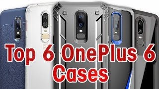 Top 6 OnePlus 6 Cases!