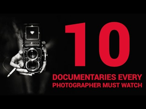 10 Documentaries Every Photographer Should Watch - 2016
