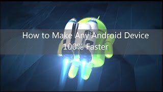 How to make Android Phone 100% Faster