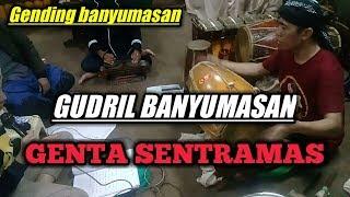 GUDRIL BANYUMASAN || KARAWITAN GENTA SENTRAMAS