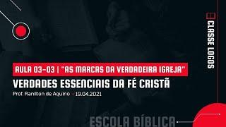 Verdades Essenciais da Fé Cristã | 03-03 | As marcas da verdadeira igreja