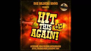 Irie Soldiers - Hit This Again Vol. 17 (Dancehall Mixtape 2010 Preview)
