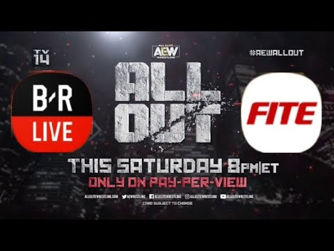 How To Watch AEW ALL OUT On B/R Live And Fite TV!!