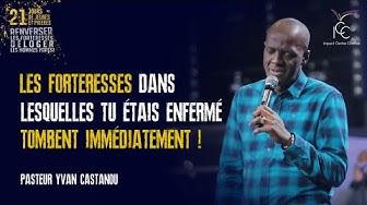 J5- LES FORTERESSES DANS LESQUELLES TU ÉTAIS ENFERMÉ TOMBENT IMMÉDIATEMENT ! | Ps Yvan Castanou